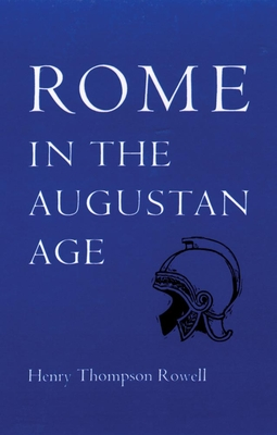 Rome in the Augustan Age - Rowell, Henry Thompson