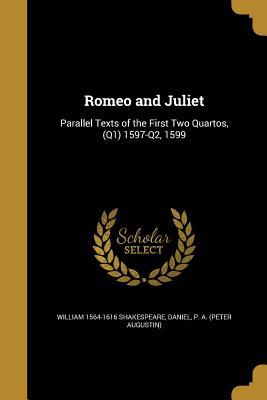 Romeo and Juliet - Shakespeare, William 1564-1616, and Daniel, P a (Peter Augustin) (Creator)