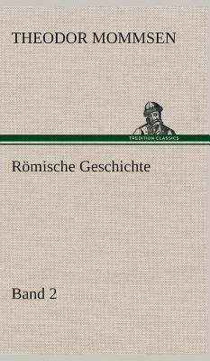 Romische Geschichte - Band 2 - Mommsen, Theodor
