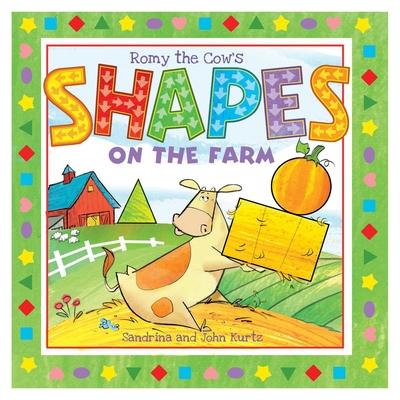 Romy the Cow's Shapes on the Farm - Kurtz, John, and Kurtz, Sandrina