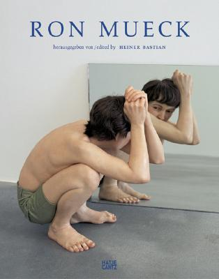 Ron Mueck - Bastian, Heiner (Editor)