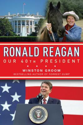 Ronald Reagan Our 40th President - Groom, Winston