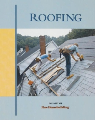 Roofing - Taunton Press, and Fine Homebuilding (Editor)