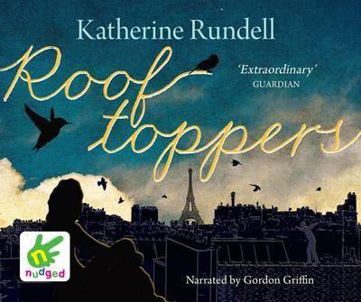 Rooftoppers - Rundell, Katherine, and Griffin, Gordon (Read by)