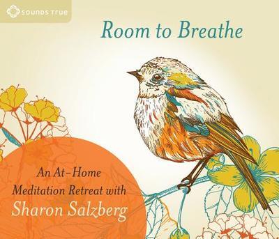 Room to Breathe: An At-Home Meditation Retreat with Sharon Salzberg - Salzberg, Sharon