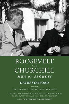 Roosevelt and Churchill: Men of Secrets - Stafford, David