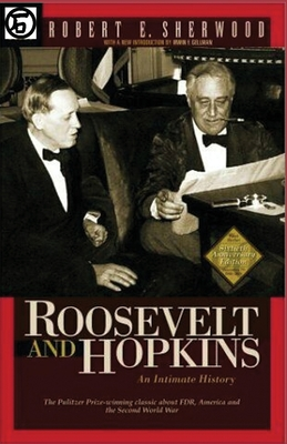 Roosevelt and Hopkins an Intimate History - Sherwood, Robert E, and Sloan, Sam (Introduction by)
