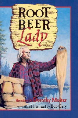 Root Beer Lady: The Story of Dorothy Molter - Cary, Bob