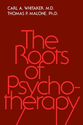 Roots Of Psychotherapy - Whitaker, Carl A.