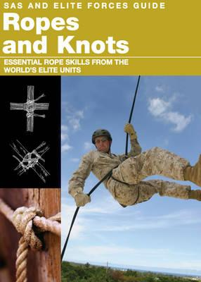 Ropes and Knots: Survival Skills from the World's Elite Military Units - Stilwell, Alexander