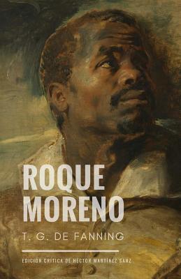 Roque Moreno: Novela Historica del Peru - Gonzalez de Fanning, Teresa, and Martinez Sanz, Hector (Editor)