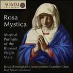 Rosa Mystica: Musical Protraits of the Blessed Virgin Mary