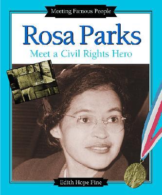 Rosa Parks: Meet a Civil Rights Hero - Fine, Edith Hope