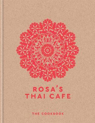 Rosa's Thai Cafe: The Cookbook - Moore, Saiphin