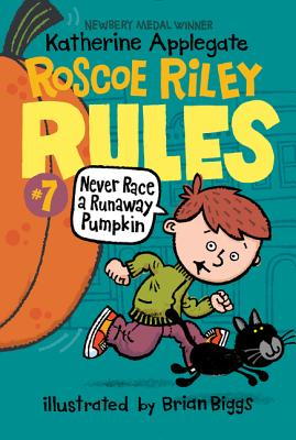 Roscoe Riley Rules #7: Never Race a Runaway Pumpkin - Applegate, Katherine