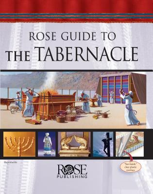 Rose Guide to the Tabernacle - Rose Publishing (Creator)
