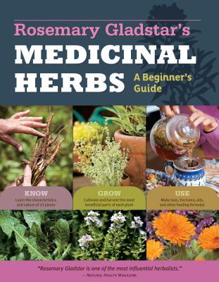 Rosemary Gladstar's Medicinal Herbs: A Beginner's Guide - Gladstar, ,Rosemary