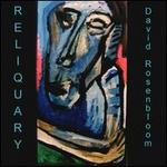 Rosenbloom: Reliquary