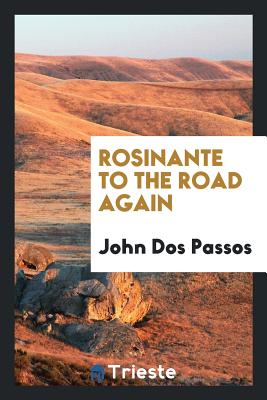 Rosinante to the Road Again - Dos Passos, John