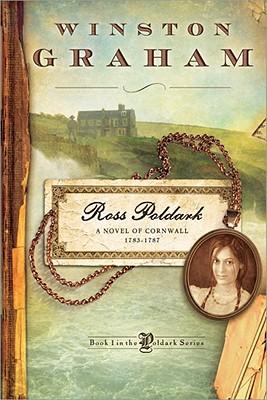 Ross Poldark: A Novel of Cornwall, 1783-1787 - Graham, Winston