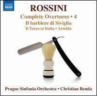 Rossini: Complete Overtures, Vol. 4 - Il barbiere di Siviglia; Il Turco in Italia; Armida - Prague Sinfonia Orchestra; Christian Benda (conductor)