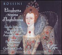 Rossini: Elisabetta regina d'Inghilterra - Antonino Siragusa (vocals); Bruce Ford (vocals); Colin Lee (vocals); Jennifer Larmore (vocals); Majella Cullagh (vocals);...