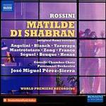 Rossini: Matilde di Shabran (Original Rome Version)