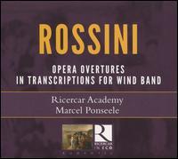 Rossini: Ouvertures transcrites pour instruments à vent - Ricercar Academy; Marcel Ponseele (conductor)