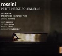 Rossini: Petite Messe Solennelle - Accentus; Alexander Vinogradov (bass); Christophe Henry (organ); Davide Daolmi (critical edition);...