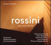 Rossini: Petite Messe Solennelle - Eleonora Buratto (soprano); Kenneth Tarver (tenor); Luca Pisaroni (bass); Sara Mingardo (mezzo-soprano);...