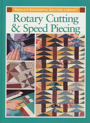 Rotary Cutting and Speed Piecing - Dunn, Sarah Sacks (Editor)