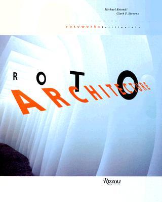 Roto Architecture: Still Points - Rotondi, Michael, and Stevens, Clark P