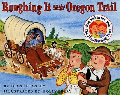 Roughing It on the Oregon Trail - Stanley, Diane