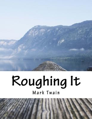 Roughing It - Twain, Mark