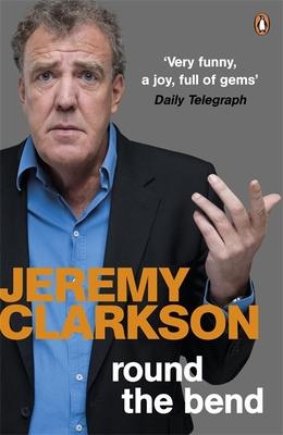 Round the Bend - Clarkson, Jeremy
