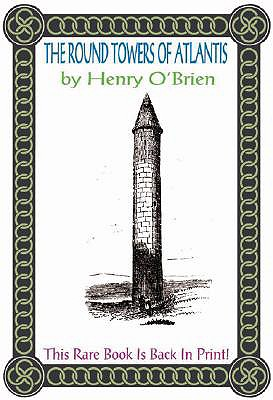 Round Towers of Atlantis - O'Brien, Henry, and Last, First