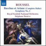 Roussel: Bacchus et Ariane; Symphony No. 3