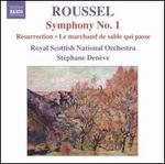 Roussel: Symphony No. 1; R?surrection; Le marchand des sable qui passe