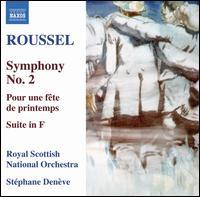 Roussel: Symphony No. 2; Pour une f�te de printemps; Suite in F - Royal Scottish National Orchestra; St�phane Den�ve (conductor)