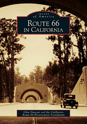 Route 66 in California - Duncan, Glen, and California Route 66 Preservation Foundation