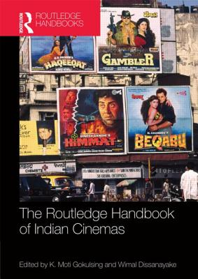Routledge Handbook of Indian Cinemas - Gokulsing, K Moti (Editor)