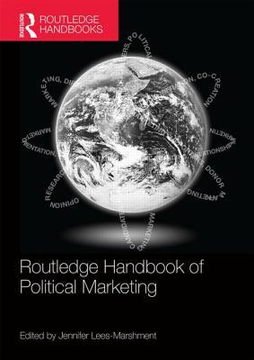 Routledge Handbook of Political Marketing - Lees-Marshment, Jennifer (Editor)