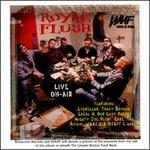 Royal Flush: Live On-Air (WAAF Boston)