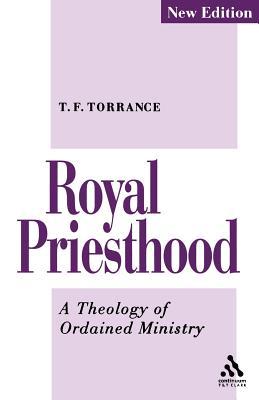 Royal Priesthood - Torrance, Thomas F