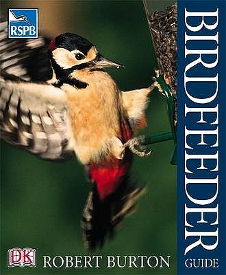 RSPB Birdfeeder Guide - Burton, Robert, and Holden, Peter