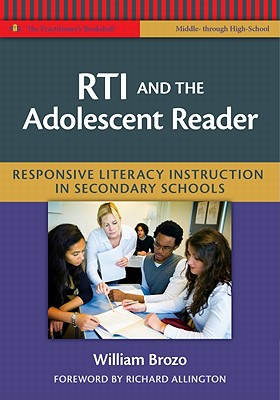 Rti and the Adolescent Reader: Responsive Literacy Instruction in Secondary Schools - Brozo, William G, and Allington, Richard L, PhD (Foreword by)