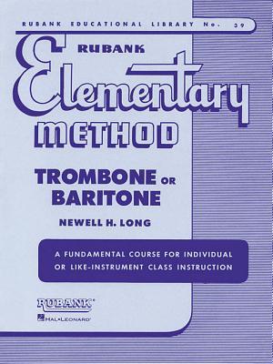 Rubank Elementary Method - Trombone or Baritone - Long, Newell H (Editor)
