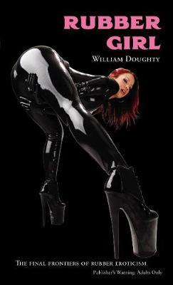 Rubber Girl - Doughty, William