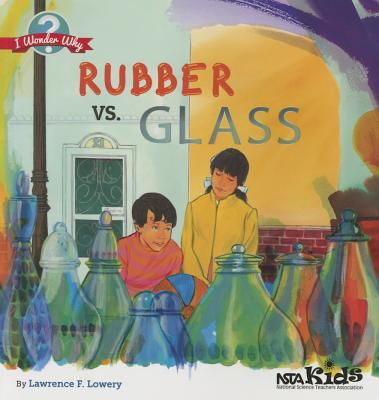 Rubber vs. Glass - Lowery, Lawrence F