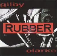 Rubber - Gilby Clarke